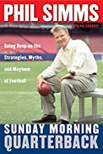 Sunday Morning Quarterback: Going Deep on the Strategies, Myths & Mayhem of Football