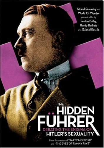 The Hidden Führer: Debating the Enigma of Hitlers Sexuality ...