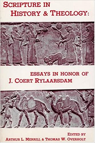 scripture in history and theology essays in honor of j coert  scripture in history and theology essays in honor of j coert rylaarsdam pittsburgh theological monograph series arthur l merrill 9780915138326