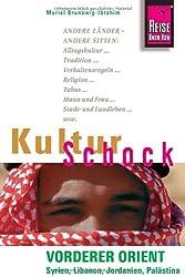 Reise Know-How KulturSchock Vorderer Orient (Syrien, Libanon, Jordanien, Palästina)