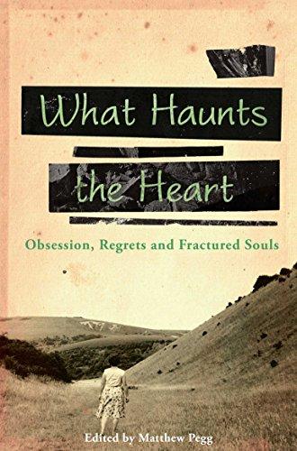 What Haunts the Heart