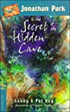 Jonathan Park and the Secret of the Hidden Cave, Sandy Roy and Pat Roy, 0890512639