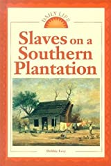 Slaves On A Southern Plantation (Daily Life) Hardcover