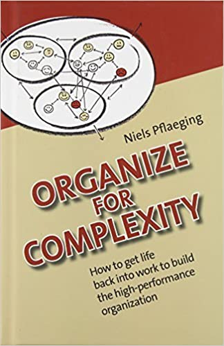 Book Organize for Complexity - Deluxe Edition: How to Get Life Back Into Work to Build the High-Performance Organization by Niels Pflaeging (2014-03-31)