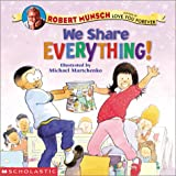We Share Everything!, Robert Munsch and Michael Martchenko, 0439388244