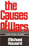Book cover for The Causes of Wars: And Other Essays