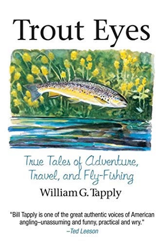 Trout Eyes: True Tales of Adventure, Travel, and Fly-Fishing (Best Bait For Brook Trout)