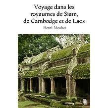 Voyage dans les royaumes de Siam, de Cambodge et de Laos (Illustré) (French Edition)