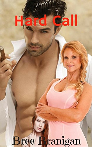 Hard Call: ALPHA MALE BILLIONAIRE OLDER MAN YOUNGER WOMAN ROMANCE by [Branigan, Bree]