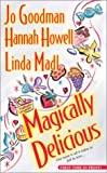 Magically Delicious, Jo Goodman and Hannah Howell, 0821773488