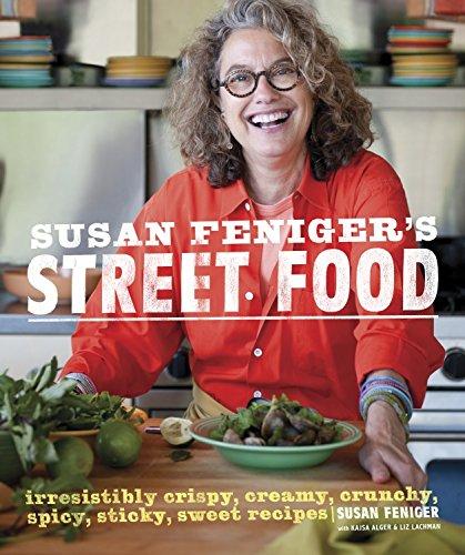 Susan Feniger's Street Food: Irresistibly Crispy, Creamy, Crunchy, Spicy, Sticky, Sweet (Shrimp Creamy)