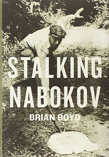 Stalking Nabokov (Brian Boyd On The Origin Of Stories)