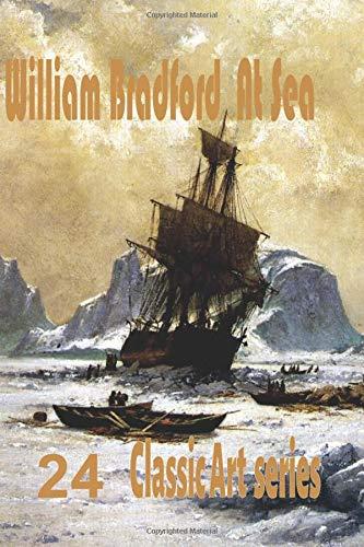 William Bradford At Sea (Classic Art series) por Arthur Weis,Weis Books