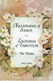 Asclepiades of Samos and Leonidas of Tarentum : The Poems, Asclepiades Staff and Leonida Staff, 0865164568