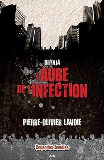 Brynja, tome 1: L'aube de l'infection par Lavoie