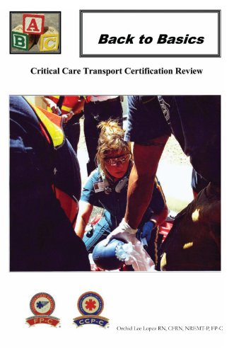 (Back to Basics: Critical Care Transport Certification Review)