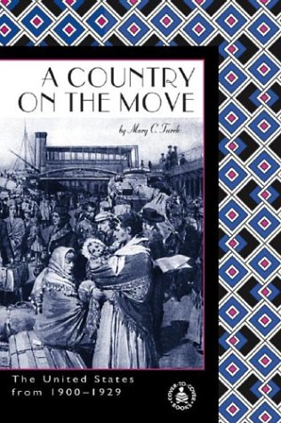 Download Country on the Move: The United States from 1900-1929 (American History, 20th Century II) ebook