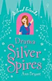 Drama at Silver Spires: School Friends (Book 2)