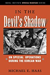 In the Devil's Shadow: UN Special Operations During the Korean War (Naval Institute Special Warfare Series)