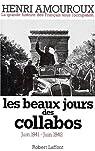 La grande histoire des Français sous l'occupation. Tome 3 : Les beaux jours des collabos, Juin 1941-juin 1942 par Amouroux