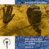 Southern Journey V. 3: 61 Highway Mississippi - Delta Country Blues, Spirituals, Work Songs & Dance Music