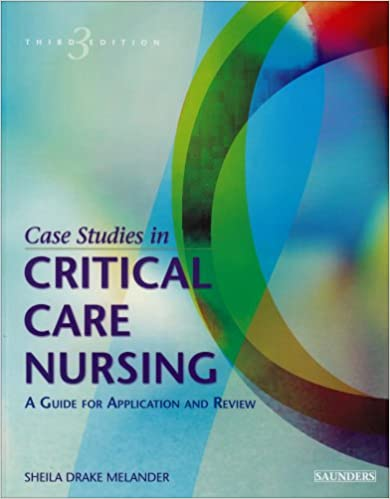 critical care case studies nursing The aims of intensive and critical care nursing are to promote excellence of care of critically ill patients by specialist nurses and their.