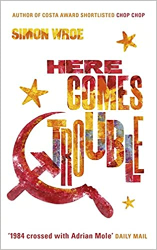 Image result for here comes trouble simon wroe