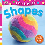 Shapes, Miriam Stoppard and Dorling Kindersley Publishing Staff, 0756616999