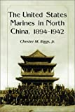 The United States Marines in North China, 1894-1942