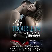 His Trouble in Tallulah: In the Line of Duty   Cathryn Fox
