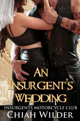 An Insurgent's Wedding: Insurgents Motorcycle Club (Insurgents MC Romance) (Volume 9)