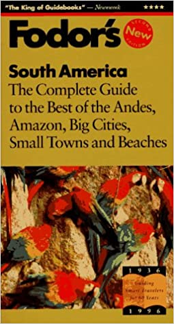 South America: The Complete Guide to the Best of the Andes ...