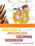 Anatomy & Physiology Coloring Workbook: A Complete Study Guide (8th Edition)