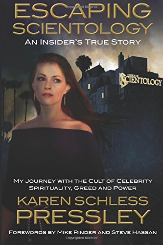 Escaping Scientology  An Insider's True Story  My Journey With The Cult Of Celebrity Spirituality Greed And Power