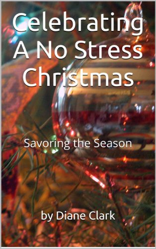 Celebrating A No Stress Christmas - Savoring the Season