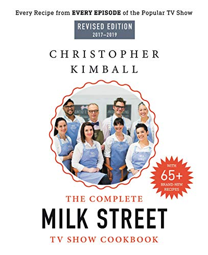 Read Online The Complete Milk Street TV Show Cookbook (2017-2019): Every Recipe from Every Episode of the Popular TV Show PDF