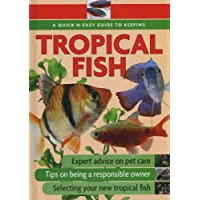 Quick-N-Easy Guide to Keeping Tropical Fish