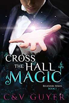 Cross the Hall Magic (Believers Book 1) by [Guyer, C.V.]