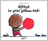 """Afficher """"Zékéyé<br /> Zékéyé et le gros gâteau koki"""""""