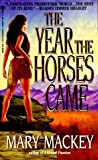 The Year the Horses Came, Mary Mackey, 0451182987