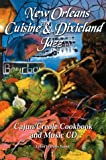 New Orleans Cuisine & Dixieland Jazz, A Cajun/Creole Cookbook and Music CD