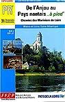 De l'Anjou au Pays nantais à pied : Chemins des mariniers de la Loire, 31 promenades et randonnées par Fédération française de la randonnée pédestre