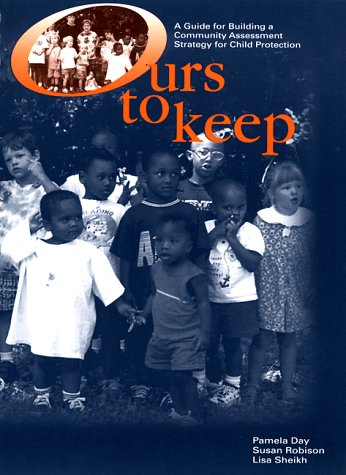 Ours to Keep: A Guide for Building a Community Assessment Strategy