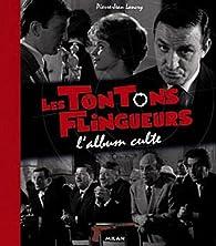 Les Tontons flingueurs : L'album culte par Pierre-Jean Lancry