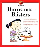 Burns and Blisters, Alvin Silverstein and Virginia B. Silverstein, 0531155617