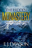 img - for The Hidden Monastery: Novella 1 in The Last Prophecy Series (0.5) book / textbook / text book