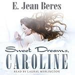 Sweet Dreams, Caroline | E. Jean Beres