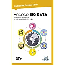 Hadoop BIG DATA Interview Questions You'll Most Likely Be Asked  (Job Interview Questions Series Book 11)