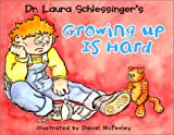 img - for Dr. Laura Schlessinger's Growing Up is Hard book / textbook / text book