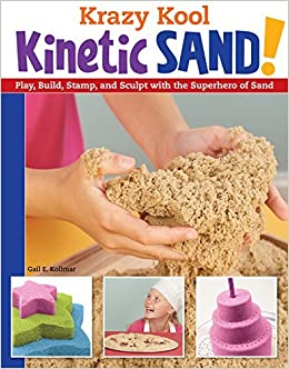 Krazy Kool Kinetic Sand: Play, Build, Stamp, and Sculpt with the Superhero of Sand by Gail Kollmar (2015-02-01)